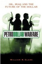 Petrodollar Warfare : Oil, Iraq and the Future of the Dollar