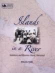 Islands in a River: Solomons and Broomes Island, Md.